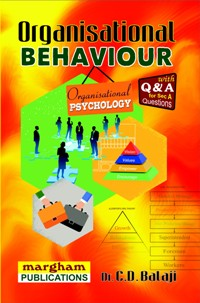 Organisational Behaviour - (Organisational Psychology) - Dr. C. D. Balaji